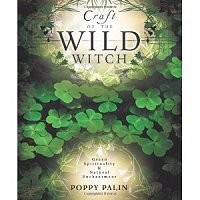 The Craft of the Wild Witch by Poppy Palin