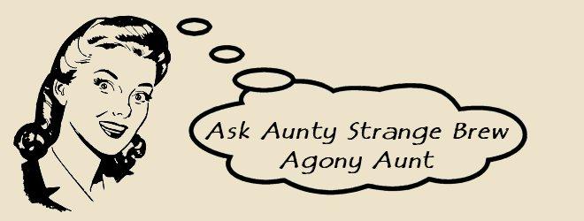Auty Strange Brew Agony Aunt
